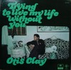 otis_claytrying_to_live_my_life_without_you